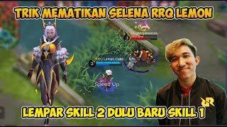 Video Trik Mematikan! Selena RRQ Lemon Emang Paling Unik Lempar Skill 2 Dulu Baru Skill 1 MP3, 3GP, MP4, WEBM, AVI, FLV Oktober 2018