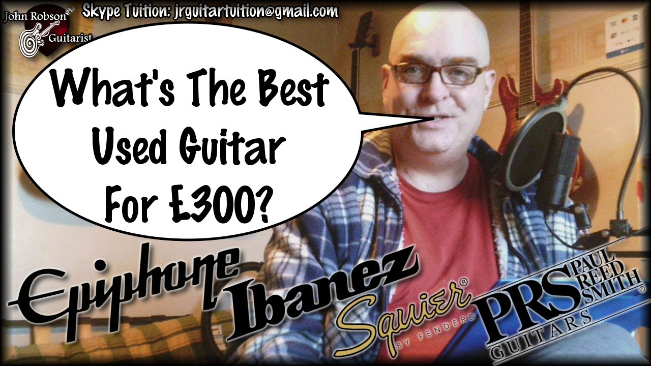 What's The Best Used Electric Guitar For £300?