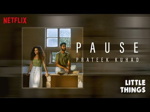 Little Things | Pause by Prateek Kuhad | Netflix