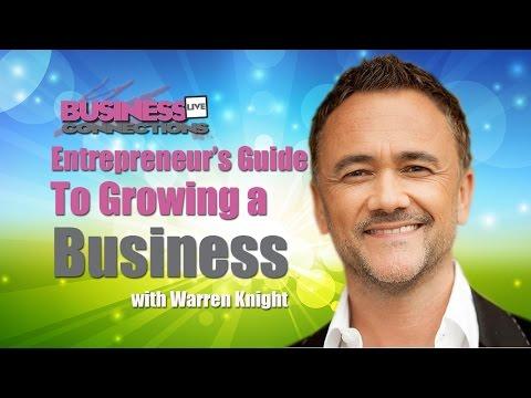 Entrepreneurs Guide to Growing a Business  Warren Knight BCL76