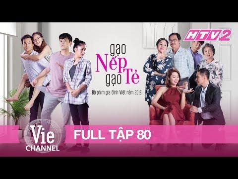 GẠO NẾP GẠO TẺ - Tập 80 - FULL | Phim Gia Đình Việt 2018 - Thời lượng: 41:35.