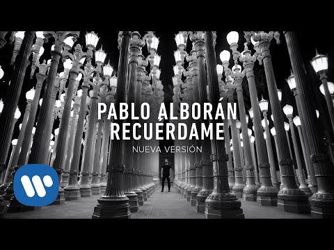 Letra Recuerdame Pablo Alborán (Nueva versión)
