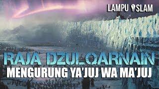 Video Kisah RAJA DZULQARNAIN Membangun Dinding YA'JUJ wa MA'JUJ MP3, 3GP, MP4, WEBM, AVI, FLV September 2018