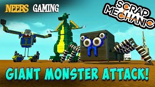 """We made giant monsters to attack a city and each other. Rarrrrr!!!Scrap Mechanic - Giant Monster Attack!Subscribe to Anthony's channel! -https://www.youtube.com/user/CultureShockNetwhttp://www.scrapmechanic.com/#scrapmechanic #axolot► Help Us Get 1,000,000,000 Subscribers!  http://bit.ly/1NOKqlU► Neebs Gaming is powered Xidax PCs, check them out here!     http://mbsy.co/gFZJHTwitch - Every Thursday starting at 8:00 EST          WORLDS GREATEST STREAM►https://Twitch.tv/NeebsgamingSpreadshirt Shop:►https://Hankandjed.Spreadshirt.com/Buy Our Music►http://bit.ly/1LiDPfVSocial Media Sites:►Facebook - https://www.Facebook.com/NeebsGaming►Twitter - https://Twitter.com/NeebsofficialOur Website:► http://www.neebsgaming.netPlaylist:► Battlefield 4 - http://bit.ly/1MMMpFM► Grand Theft Auto 5 - http://bit.ly/1ZOvIPw► Music Videos - http://bit.ly/1W6gkcGMusic:""""Early Riser"""" by Kevin MacLeod""""Obliteration""""by Kevin MacLeod""""Aggressor"""" by Kevin MacLeod""""Final Battle of the Dark Wizards"""" by Kevin MacLeod""""Mischief Maker"""" by Kevin MacLeod""""GRINDER"""" by Kevin MacLeod""""BlockMan"""" by Kevin MacLeod""""Clash Defiant"""" by Kevin MacLeod""""Burnt Spirit"""" by Kevin MacLeod""""Wretched Destroyer"""" by Kevin MacLeod""""Eternal Terminal"""" by Kevin MacLeod""""Intrepid"""" by Kevin MacLeod""""Neebs Gaming Intro"""" - by Hank and Jed © Copyright - Hank and Jed / Hank and Jed (889211211401)""""Wingy Dang-Dang"""" - by Hank and Jed © Copyright - Hank and Jed / Hank and Jed (888174285504)"""
