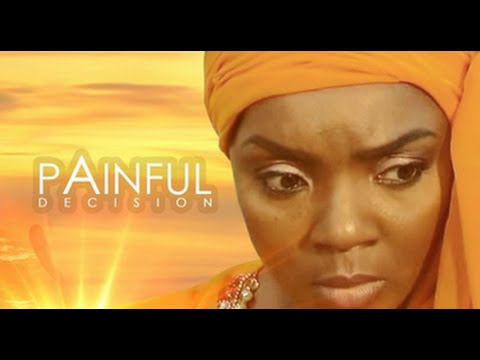 painful decision pt1 | latest 2016 nollywood movie