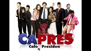 Video ( CAPRES ) Calo Presiden - Full Movie Indonesia MP3, 3GP, MP4, WEBM, AVI, FLV Juni 2019