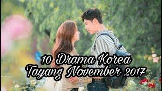 Video 10 Drama korea yang tayang November 2017 MP3, 3GP, MP4, WEBM, AVI, FLV Maret 2018