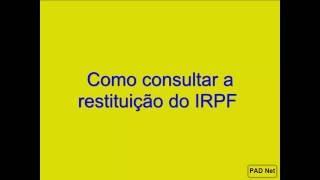 Como consultar a restituição do IRPF. Veja como é simples consultar a restituição do Imposto de Renda de Pessoa Física. Página da Receita Federal: http://idg...