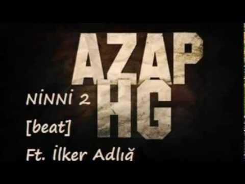 Azap HG - Ninni 2 ft. İlker Adlığ [ORJİNAL BEAT]