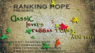 Ranking Pope CLASSIC LOVERS REGGAE TUNES AUG 2014