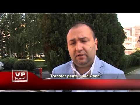 """Transfer pentru """"Ilie Oana"""""""