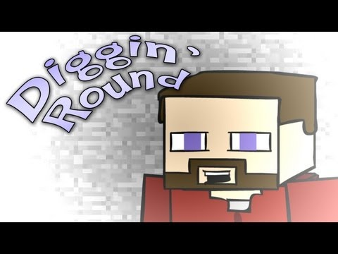 Diggin' Round (Minecraft / Music Video)