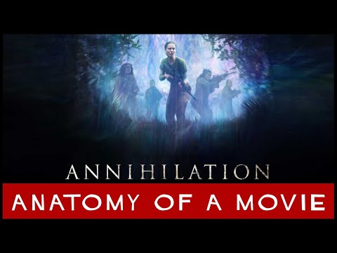 Annihilation (2018) Review | Anatomy Of A Movie