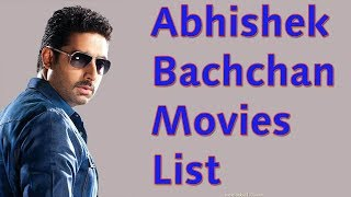 Abhishek Bachchan Movies List   Abhishek Bachchan All Movies