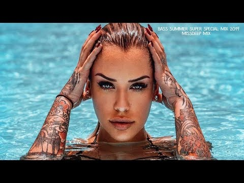 Bass Summer Super Special Mix 2019 - Best Of Deep House Sessions Chill Out New Mix By MissDeep