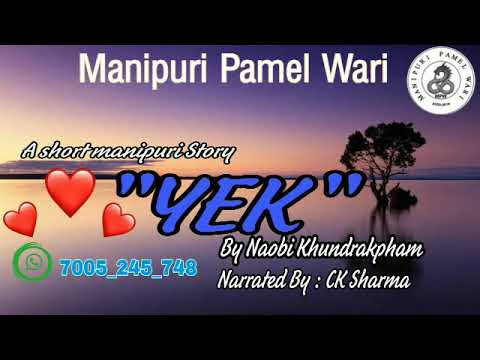 """YEK"" • a manipuri short story • By Naobi Khundrakpam • Narrated By CK_Sharma"