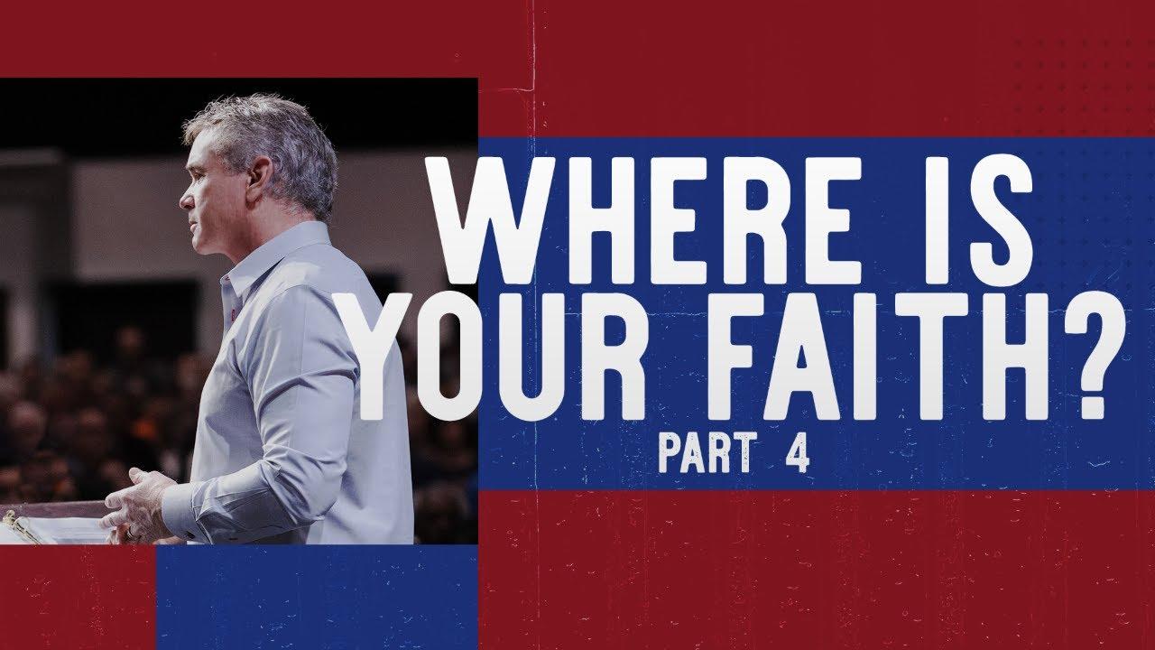 Where Is Your Faith? (Part 4)