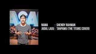 Shendy Rahman - Tanpamu (The TITANS Cover)