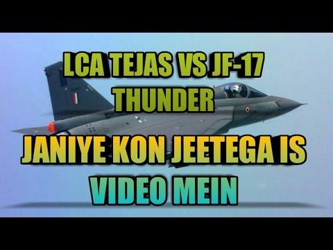 LCA TEJAS VS JF-17 THUNDER  LINK...