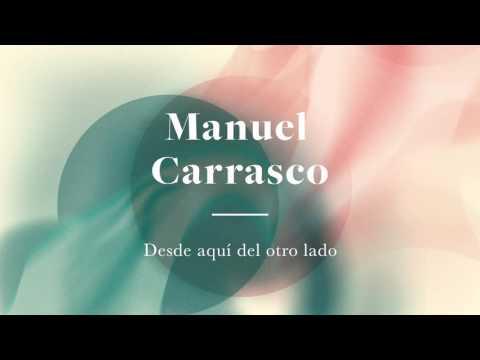 Letra Desde Aquí Del Otro Lado Manuel Carrasco