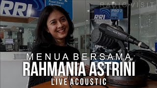 Video RAHMANIA ASTRINI - MENUA BERSAMA (Live Acoustic @ pro2bdg) Radio Visit MP3, 3GP, MP4, WEBM, AVI, FLV Juli 2018