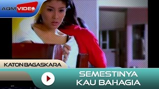 Katon Bagaskara - Semestinya Kau Bahagia   Official Video