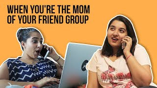 Video When You're The Mom Of Your Friend Group MP3, 3GP, MP4, WEBM, AVI, FLV September 2018