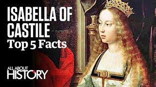 Spanish Inquisition founder, unifying force of Spain and defender of the Catholic faith, here are five facts on Isabella of Castile.