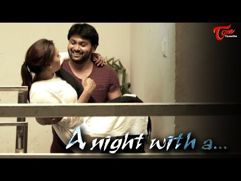A Night With A || Latest Telugu Short Film 2017 || Directed By Subhash Kareddi