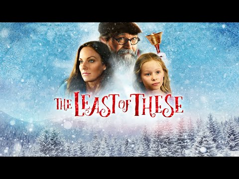 The Least Of These: A Christmas Story [2018] Full Movie | Tayla Lynn | G. Michael Nicolosi