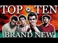 TOP 10 BRAND NEW SONGS