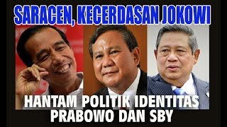 Video Saracen, Kecerdasan Jokowi Hantam Politik Identitas Prabowo dan SBY MP3, 3GP, MP4, WEBM, AVI, FLV Januari 2018