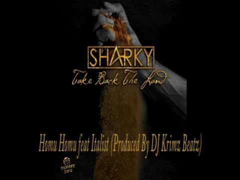 04. Sharky - Homu Homu feat Italist (Produced by DJ Krimz Beatz) (Official Audio)