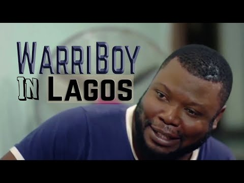 ➤  WARRI BOY IN LAGOS (Comedy) Nollywood Movie 2019