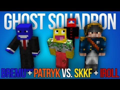 Ghost Squadron: BREMU + PATRYK vs. SKKF + IROLL