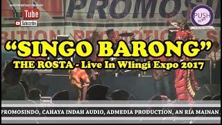 Video THE ROSTA - SINGO BARONG -  THE ROSTA - Live In Wlingi Expo 2017 MP3, 3GP, MP4, WEBM, AVI, FLV Juli 2018