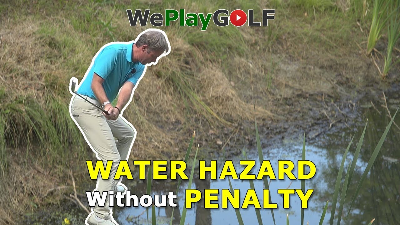 How to play out of the water hazard without a penalty stroke???