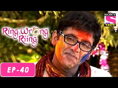 Ring Wrong Ring - रींग रॉंग रींग - Episode 40 - 4th Aug 2016