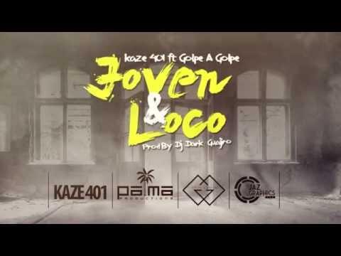 Letra Joven y Loco Kaze 401 Ft Golpe A Golpe