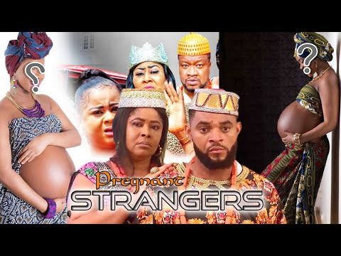 PREGNANT STRANGERS 7&8 FINAL - 2021 LATEST NIGERIAN NOLLYWOOD MOVIES