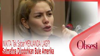 Video NIKITA Tak Sabar MENJANDA LAGI?! Salmafina Dijodohkan Bule Amerika - OBSESI MP3, 3GP, MP4, WEBM, AVI, FLV Februari 2019