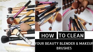 HOW TO CLEAN MAKEUP BRUSHES & BEAUTY BLENDER