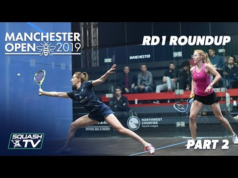Squash: Manchester Open 2019 - Rd 1 Roundup [Pt.2]