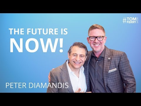 The Future is Better Than You Think - Peter Diamandis | #TomFerryShow