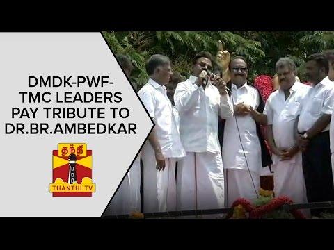 DMDK--PWF--TMC-Alliance-Leaders-pay-respect-to-Dr-B-R-Ambedkar-ThanthI-TV