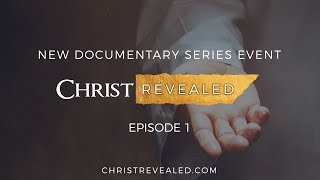 Christ Revealed FULL Episode  1: The #1 Christian Documentary of 2017