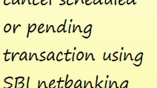 How to cancel scheduled or pending transaction using SBI netbanking
