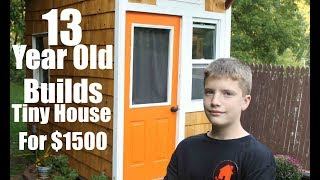 Video 13 year old builds a Tiny House for only $1500! MP3, 3GP, MP4, WEBM, AVI, FLV Juli 2019