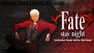Video Fate/Stay Night: Unlimited Blade Works Abridged Ep0  - Speak The Devil's Name MP3, 3GP, MP4, WEBM, AVI, FLV Juli 2018