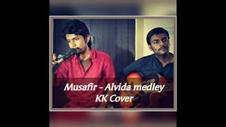 Hello . this is my cover song of Musafir (Atif Aslam) & Alvida (KK) Medley. Hope U liked It. Dont Forget To LIke , Share & Subscribe...
